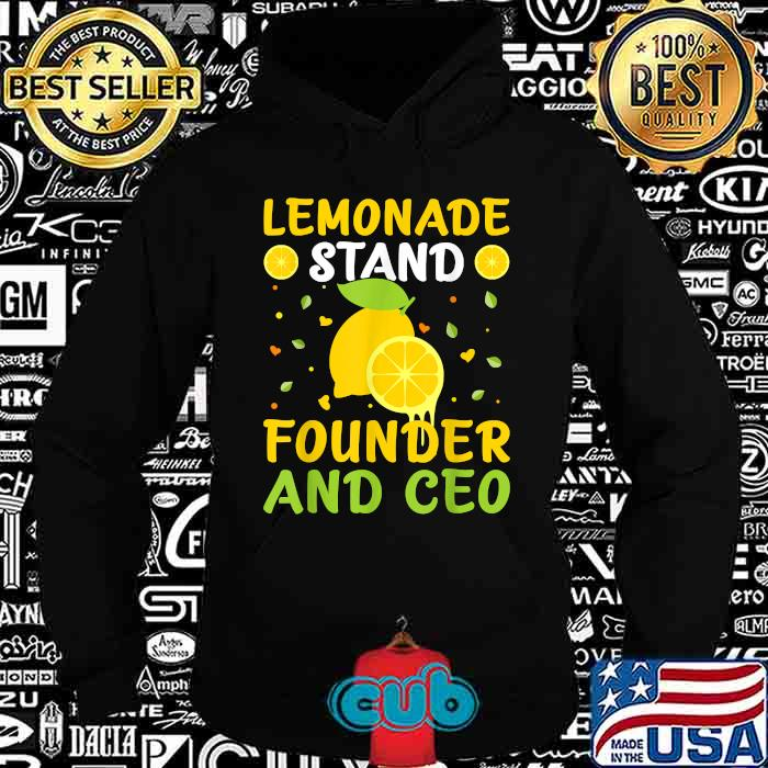 Lemonade Stand Founder And CEO T-Shirt Hoodie