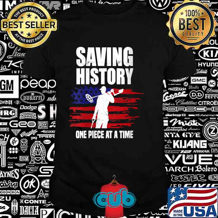 Saving History One Piece At A time American Flag T-Shirt