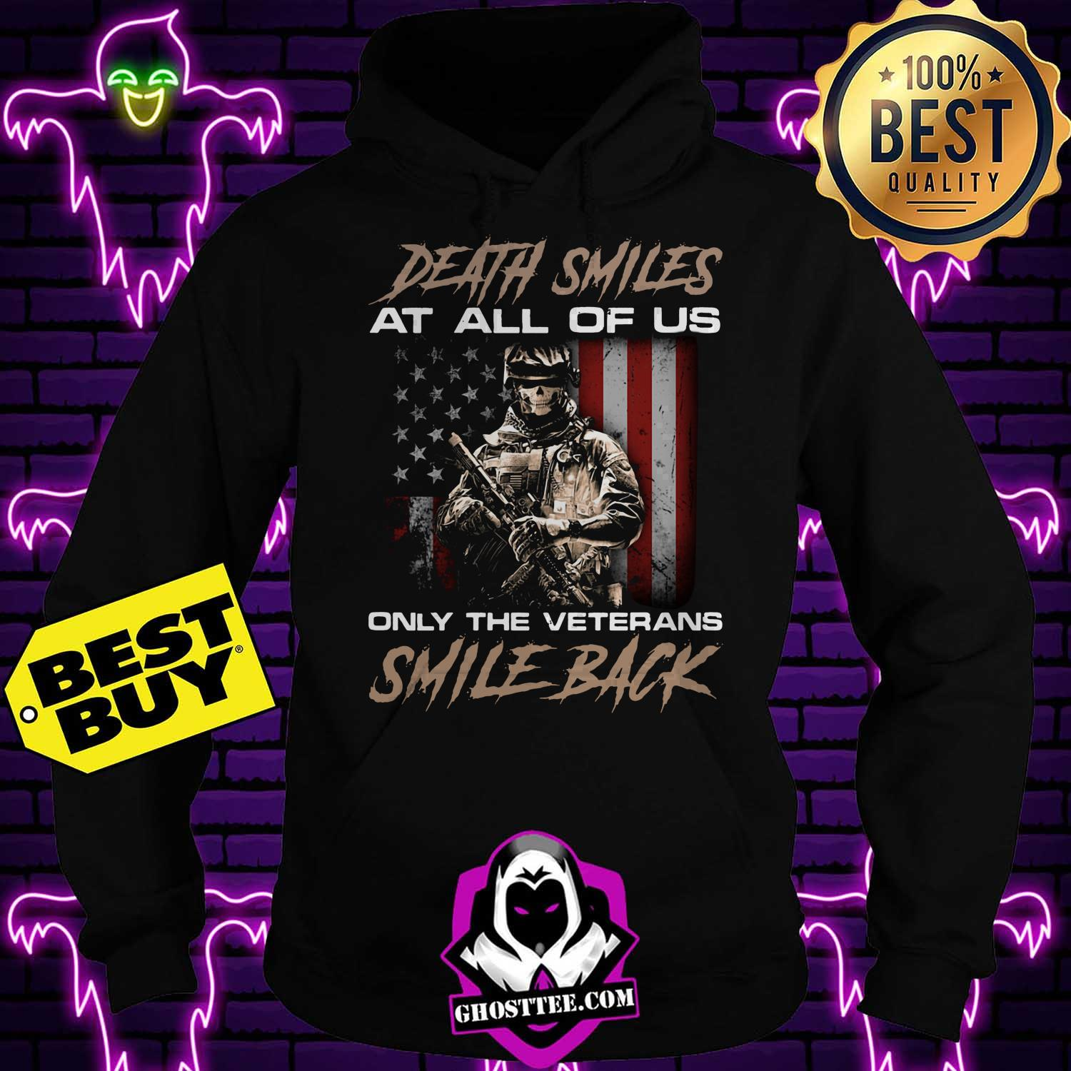 death smiles at all of us only the veterans smile back america flag hoodie - Death smiles at all of us only the veterans smile back America Flag shirt