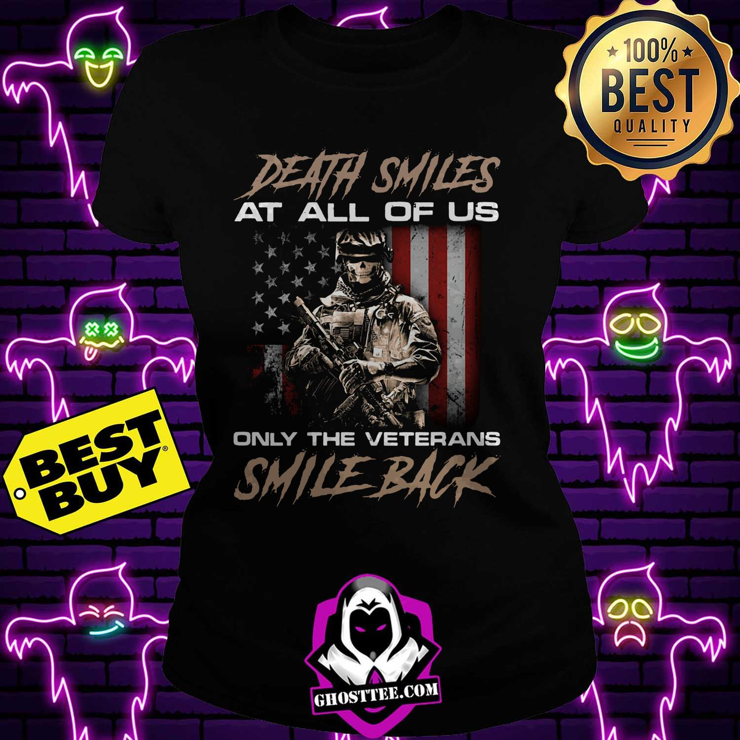 death smiles at all of us only the veterans smile back america flag ladies tee - Death smiles at all of us only the veterans smile back America Flag shirt
