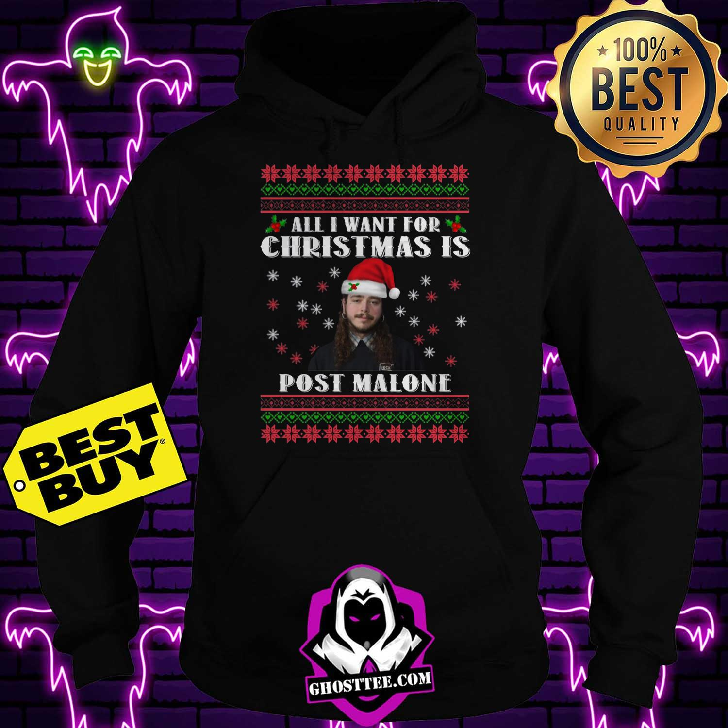 all i want for christmas is post malone hoodie - All I want for Christmas is Post Malone shirt