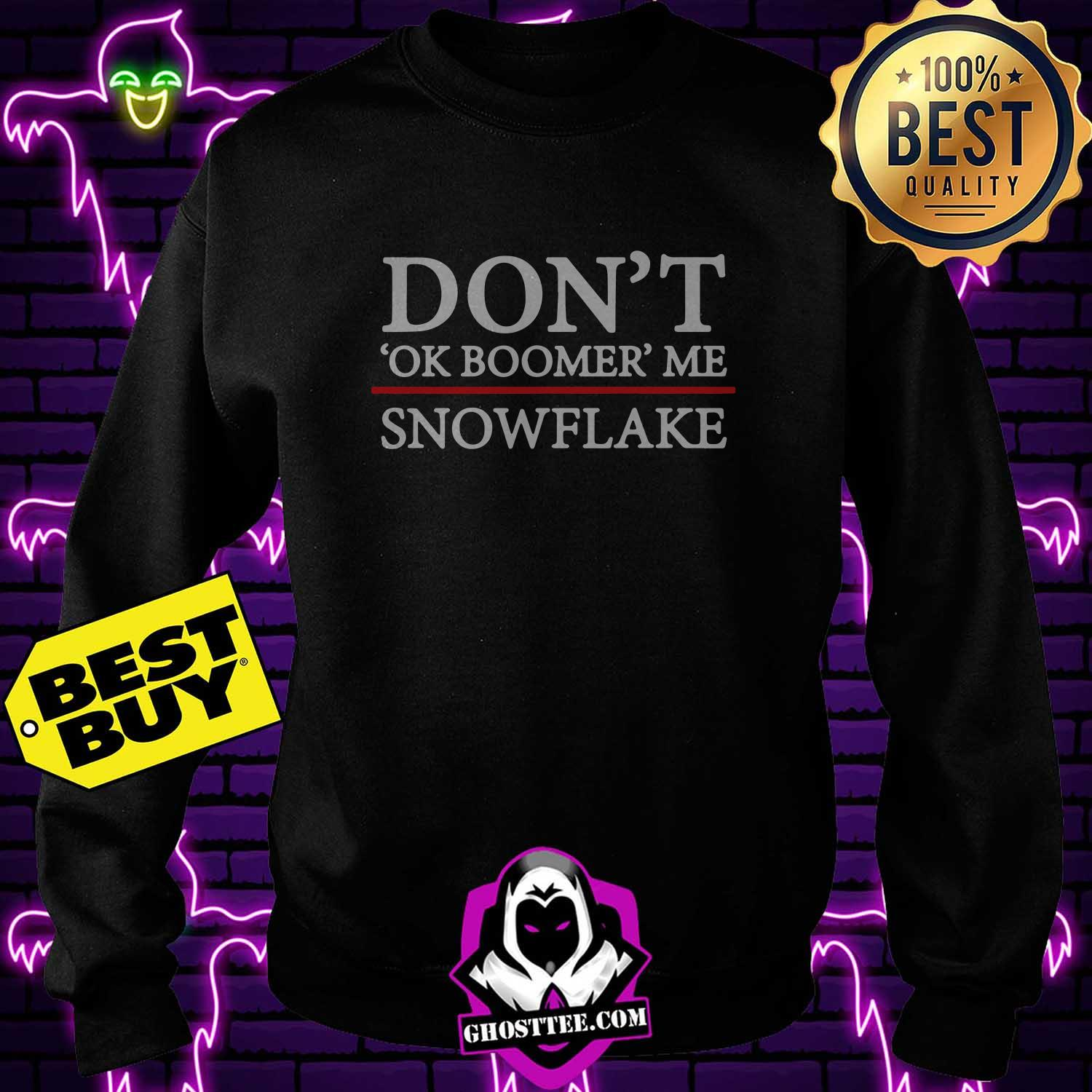 anti dont oke boomer me snowflake sweatshirt - Anti don't oke boomer me snowflake shirt