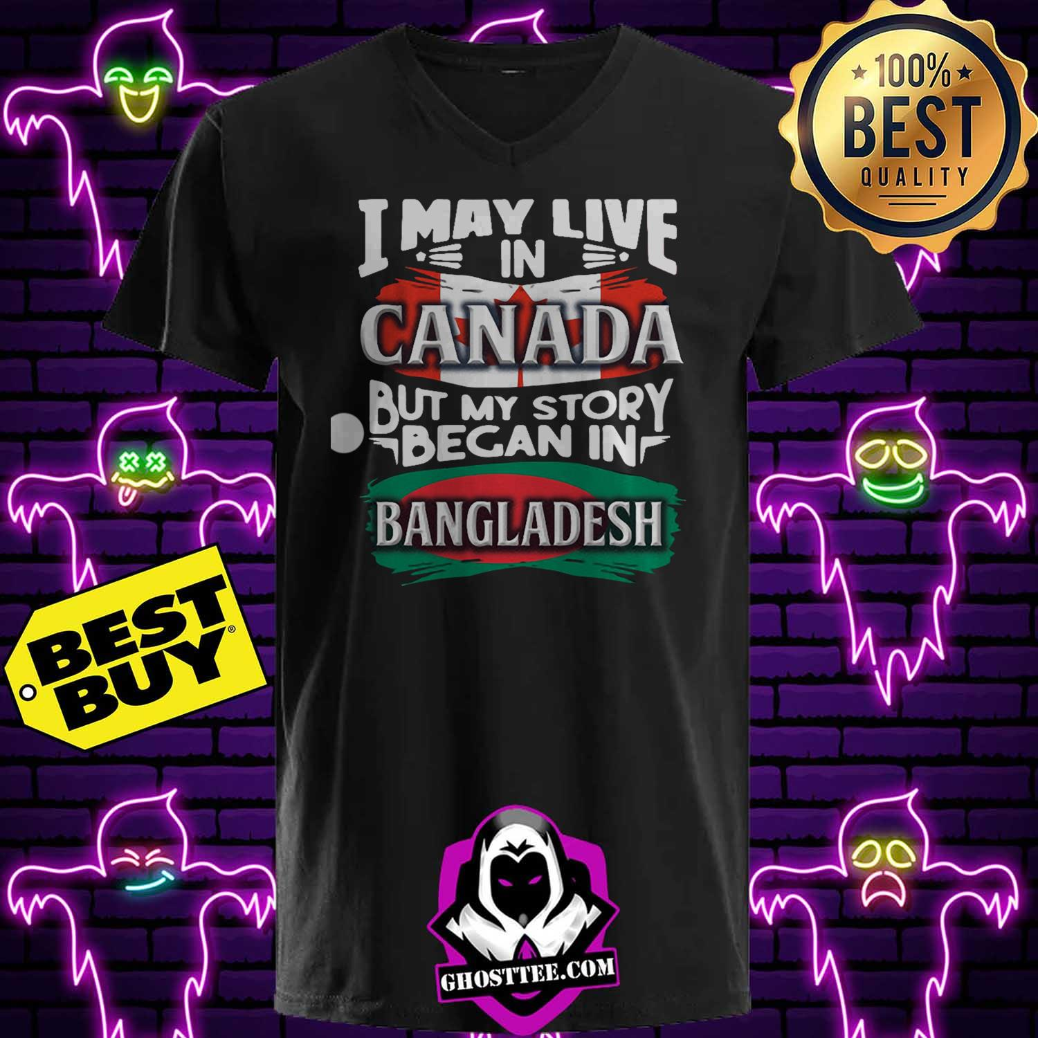 i may live in canada but my story began in bangladesh bengali flag heritage roots ladies tee - I May Live In Canada But My Story Began In Bangladesh Bengali Flag Heritage Roots shirt