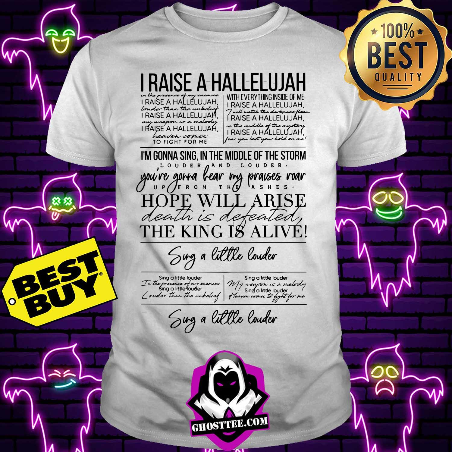 i raise a hallelujah hope will arise the king alive sug a little louder hoodie - I raise a Hallelujah Hope will Arise the King Alive Sug a little Louder shirt