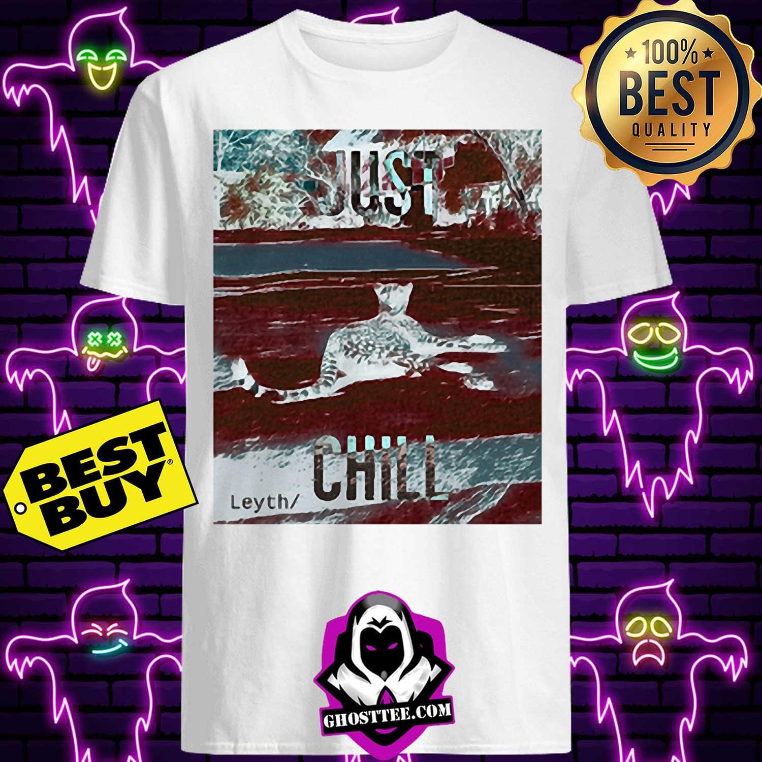 just chill ocelot leyth ladies tee - Just chill Ocelot Leyth vintage shirt