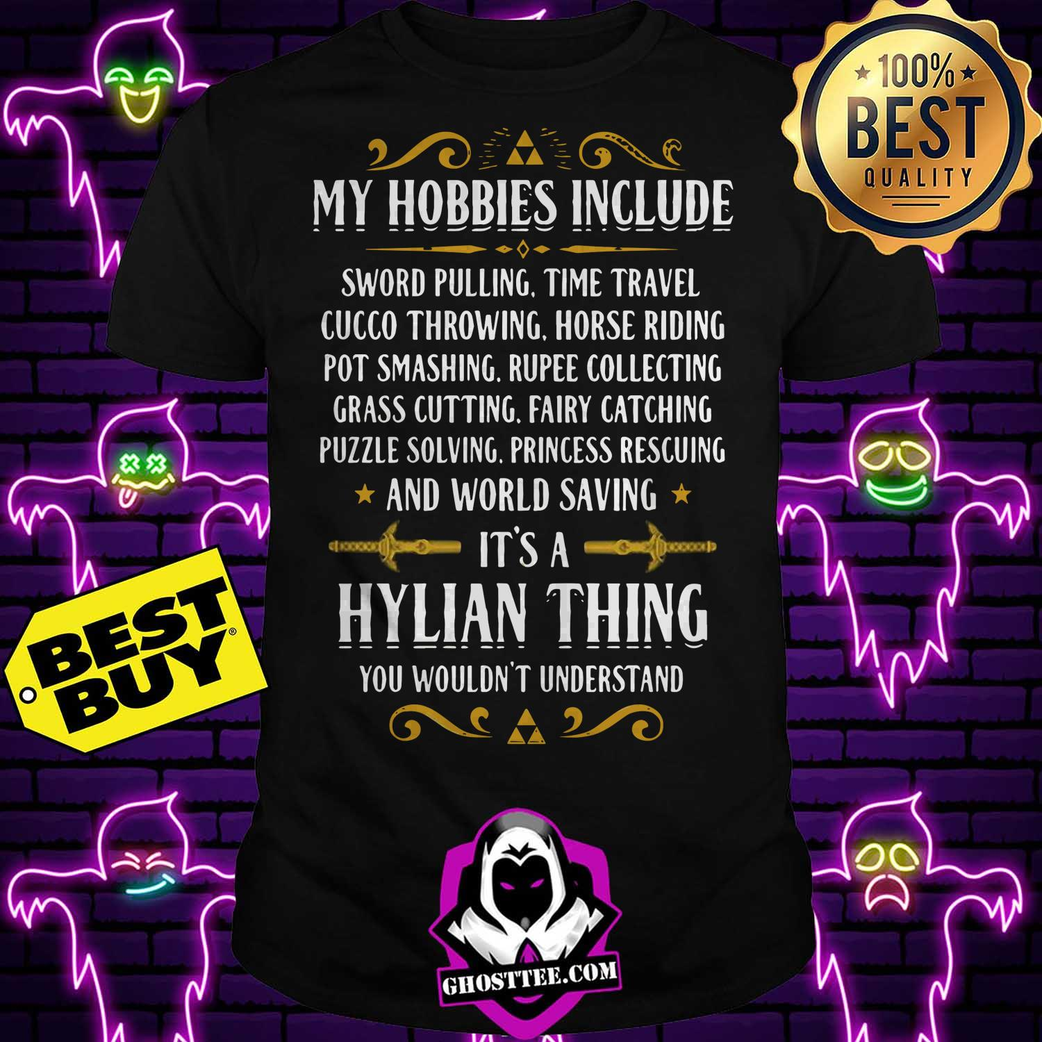 my hobbies include hylian thing legendary you wouldnt understand hoodie - My hobbies Include Hylian Thing Legendary you Wouldn't understand shirt