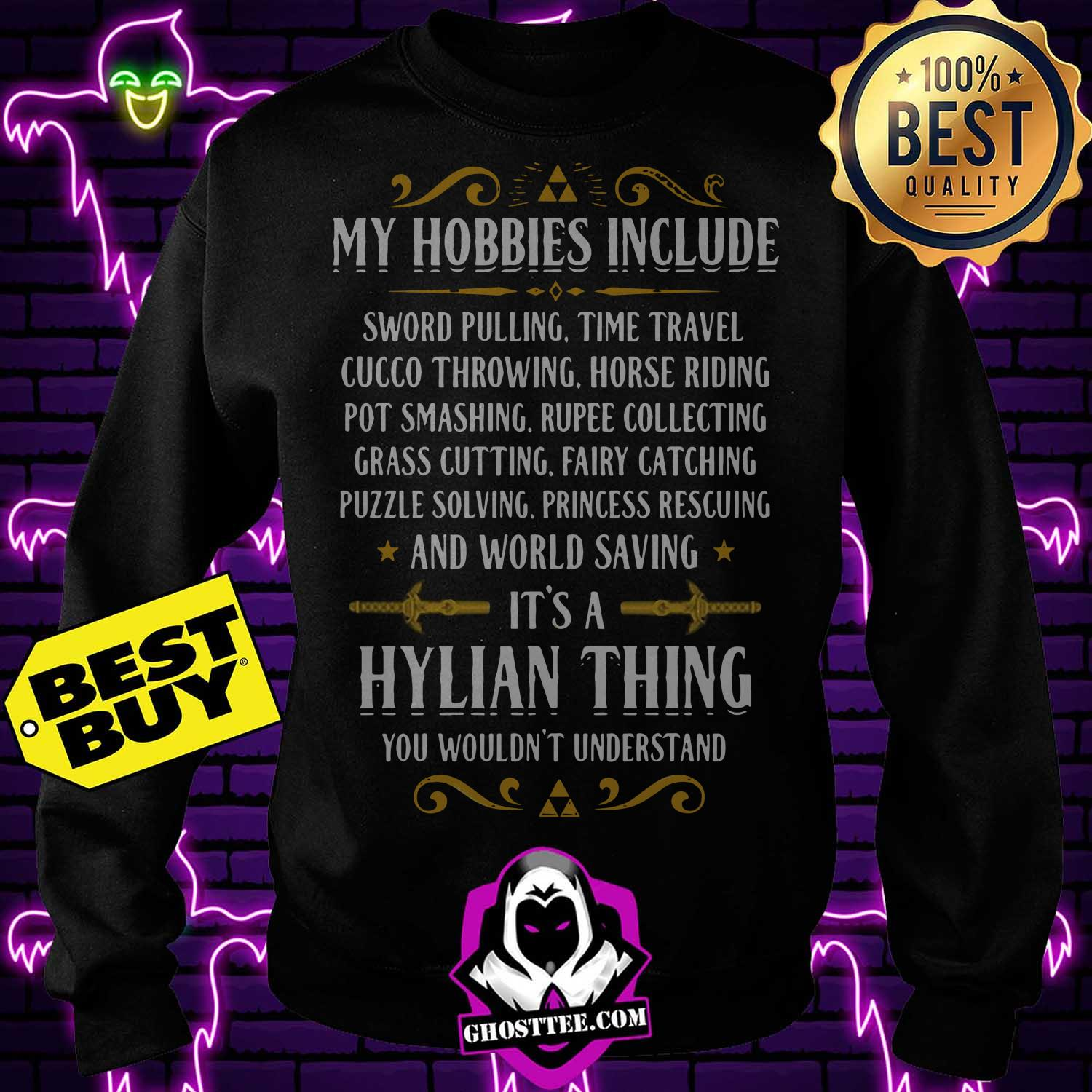 my hobbies include hylian thing legendary you wouldnt understand sweatshirt - My hobbies Include Hylian Thing Legendary you Wouldn't understand shirt