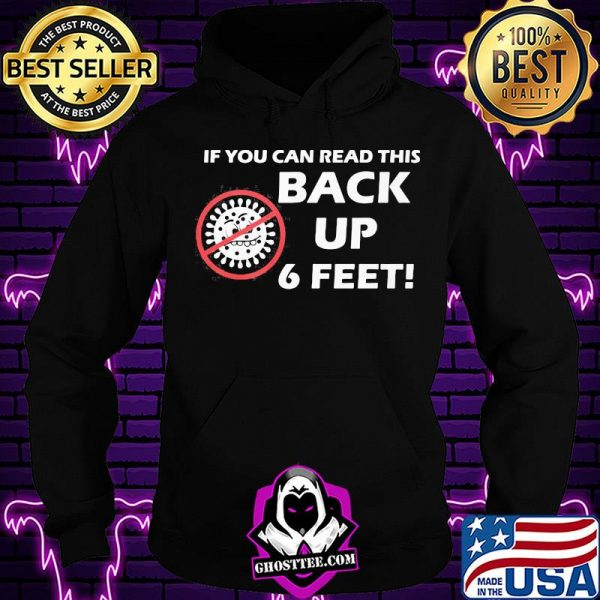 If you can read this back up 6 feet covid-19 shirt