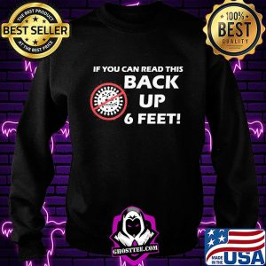 If you can read this back up 6 feet covid-19 s Sweatshirt