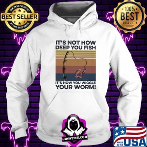 It's not how deep you fish it's how you wiggle your worm vintage s Hoodie