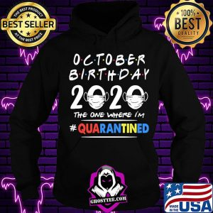 october birthday 2020 the one where im quarantined mask covid 19 shirt Hoodie 300x300 - Home