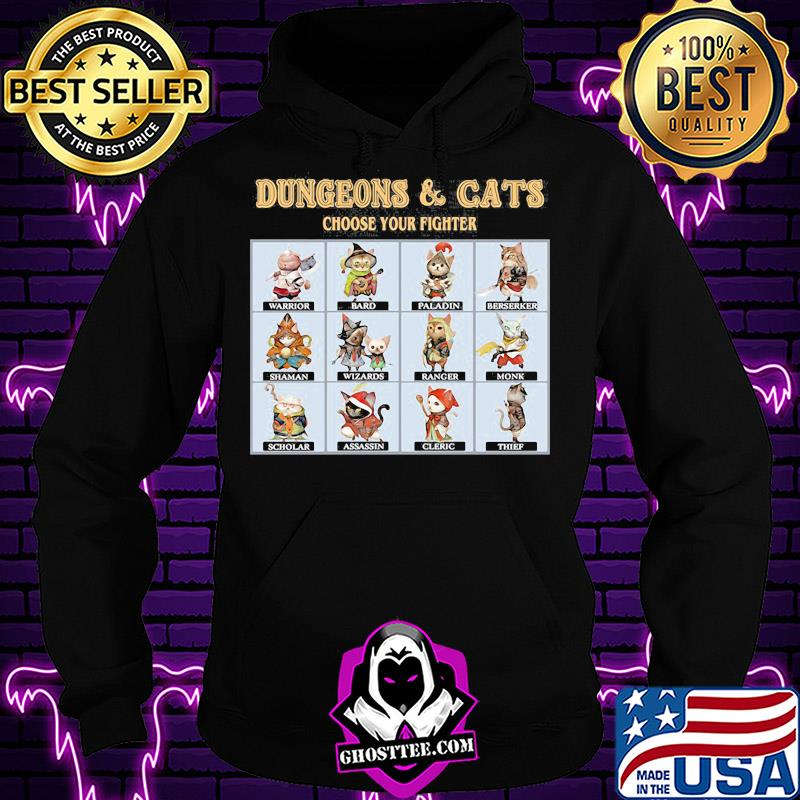 2800fc1d dungeons and cats choose your fighter shirt hoodie - Home