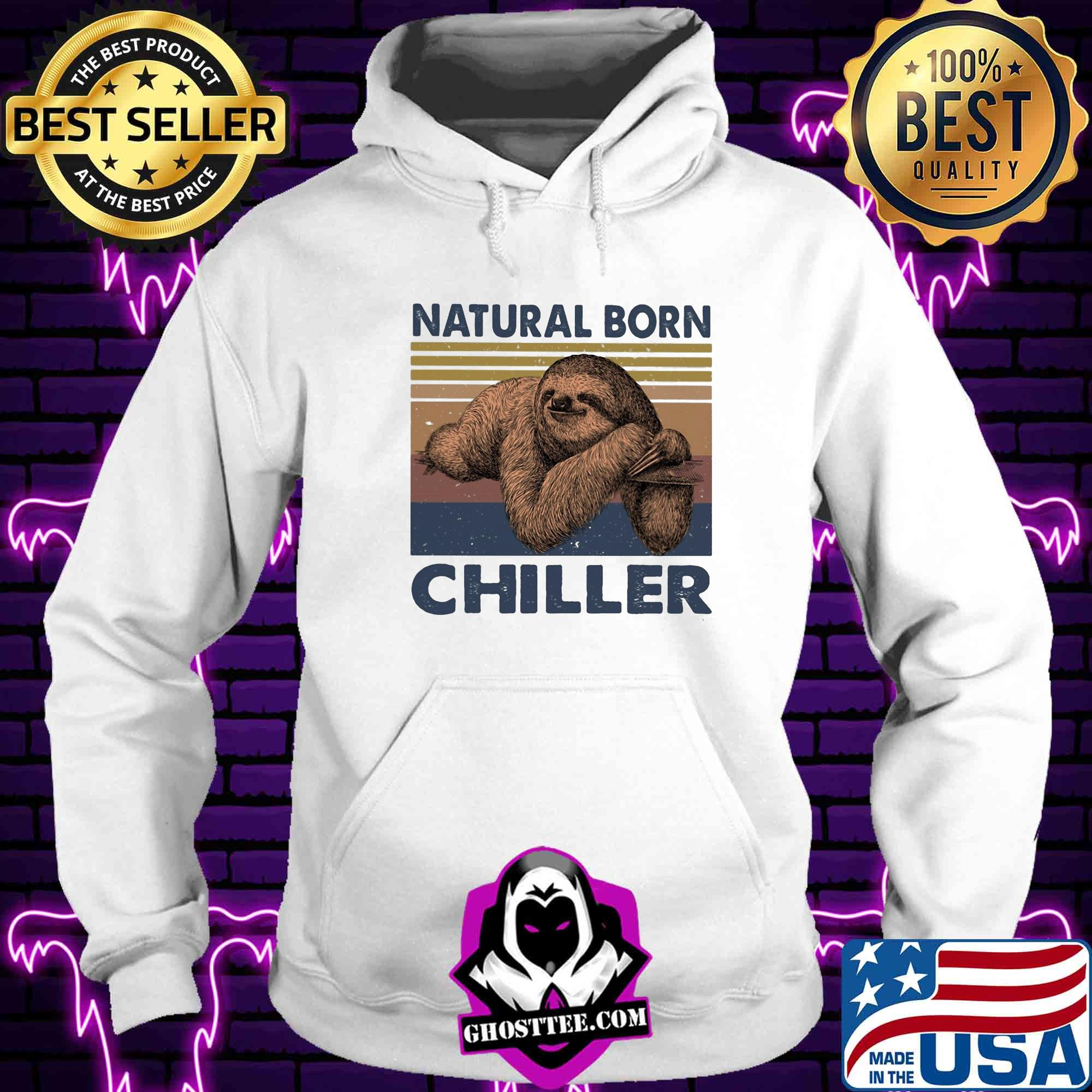 29155ff0 sloth natural born chiller vintage shirt hoodie - Home
