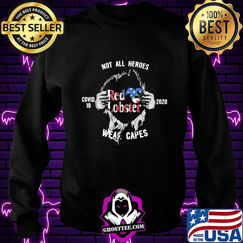 Not all heroes red lobster covid 19 2020 wear capes hand shirt