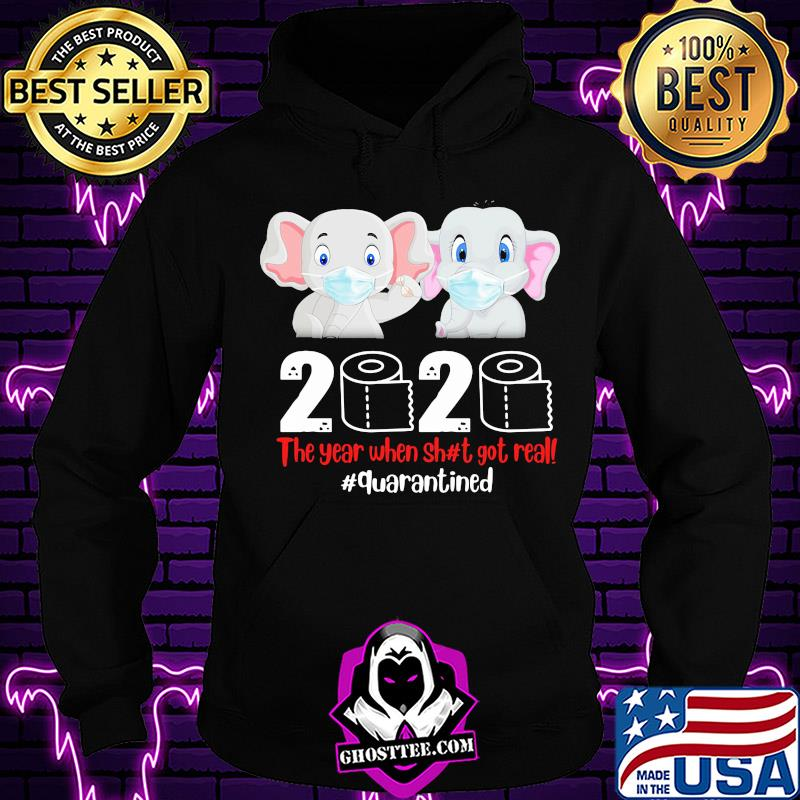 6c542240 elephant weak mask 2020 the year when shit got real quarantined toilet paper covid 19 shirt hoodie - Home