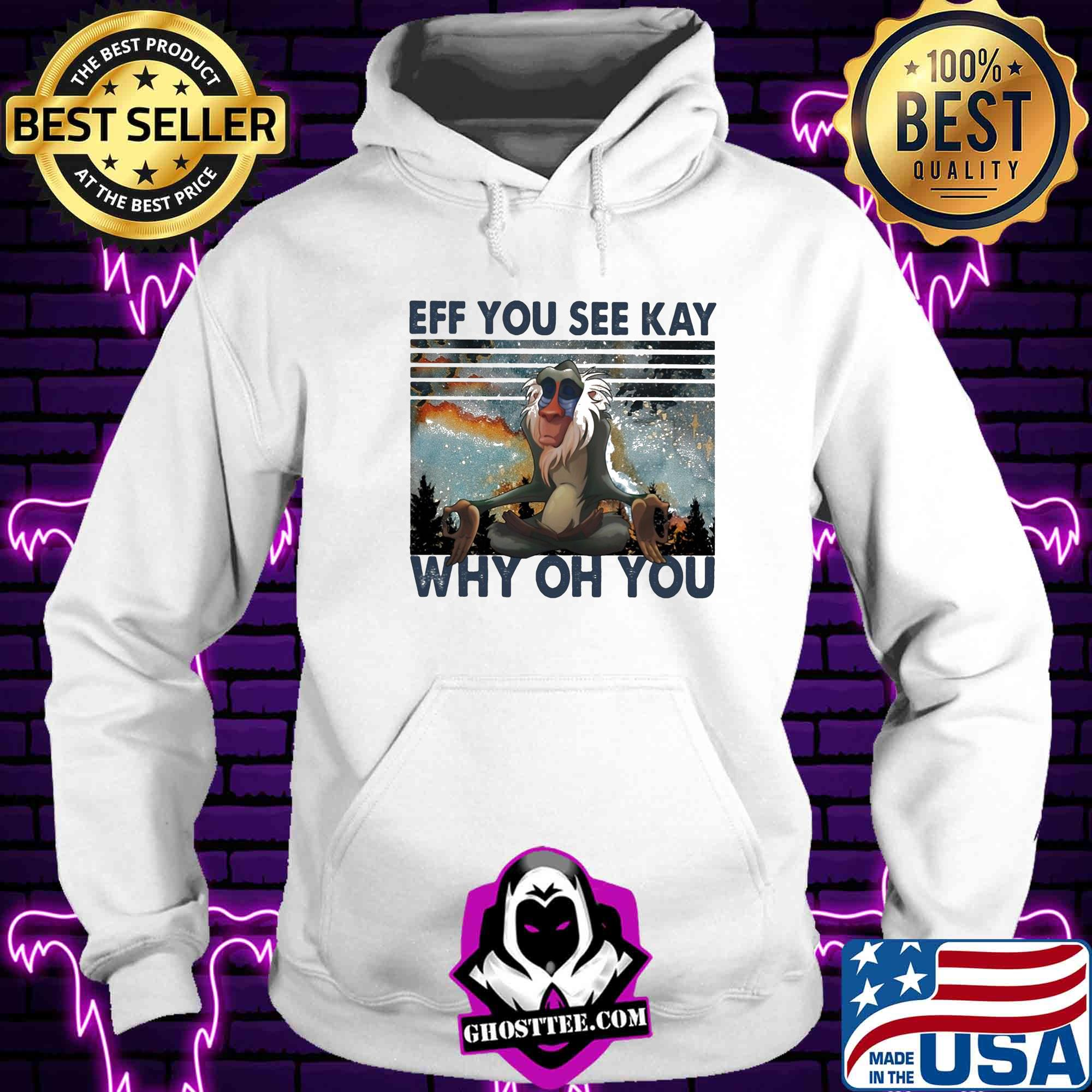 6d95cf3d eff you see kay why oh you vintage shirt hoodie - Home