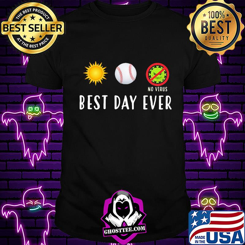 82b9c7d3 best day ever no virus covid 19 shirt unisex - Home