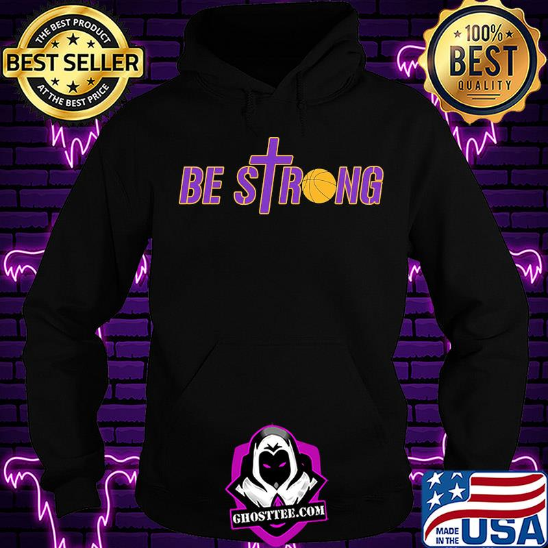 8555a603 be strong yellow basketball 2020 shirt hoodie - Home
