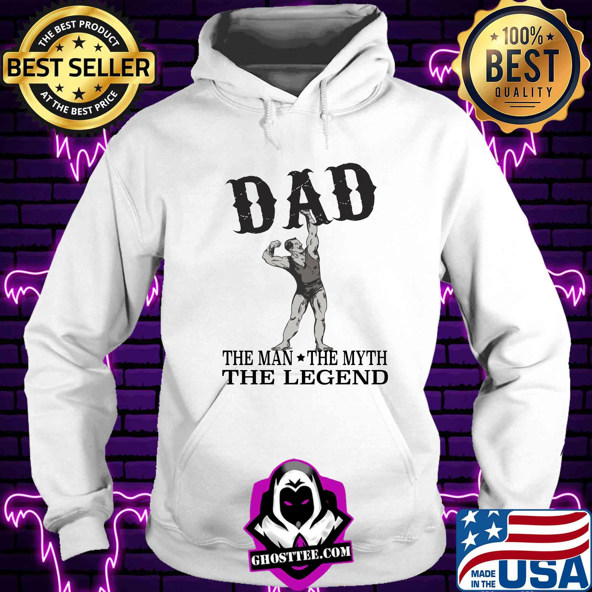 99164c1b dad the man the myth the legend shirt hoodie - Home