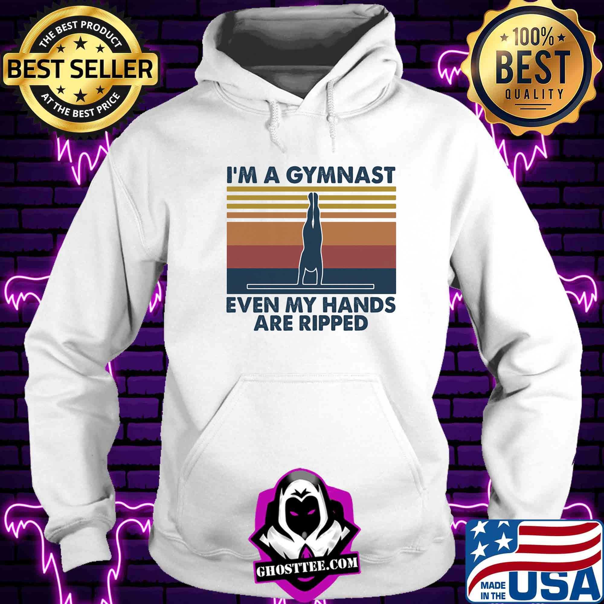 9bd9518b i m a gymnast even my hands are ripped vintage shirt hoodie - Home