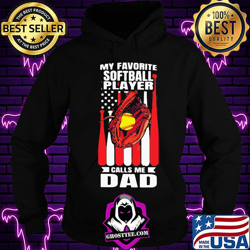 a3c06c09 my favorite softball player calls me dad american flag independence day vintage shirt hoodie - Home