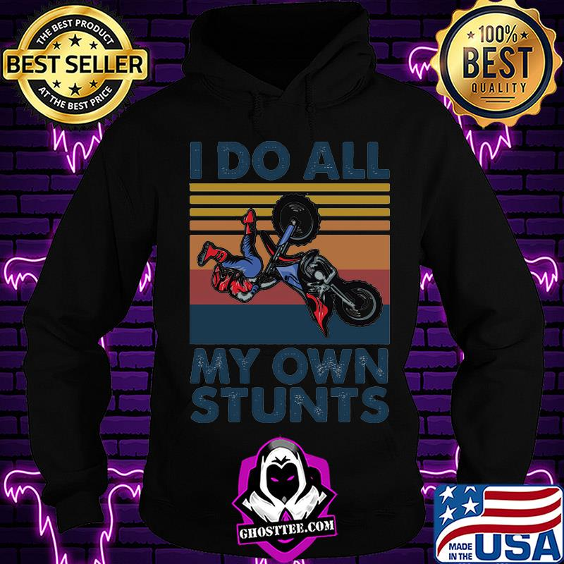 ade4f7c2 motocross i do all my own stunts vintage shirt hoodie - Home