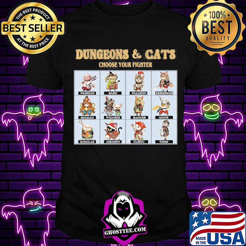 df11ae02 dungeons and cats choose your fighter shirt unisex - Home