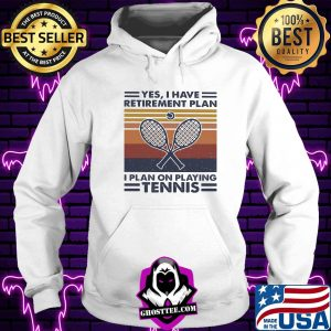 1d076a47 yes i have retirement plan i plan on playing tennis vintage retro shirt hoodie 300x300 - Home