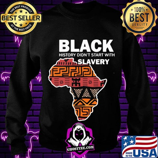 Black history didn't start with slavery americas map shirt