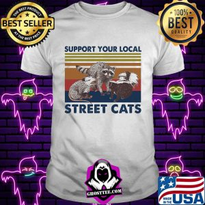 Support Your Local Street Cats Vintage Retro Shirt Unisex tee