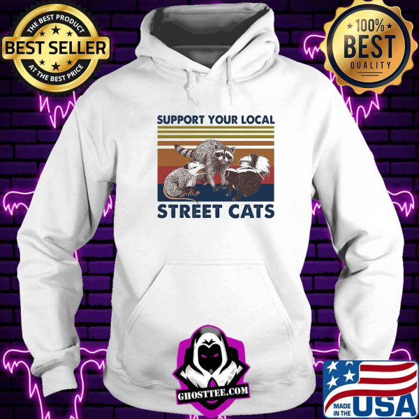 Support Your Local Street Cats Vintage Retro Shirt