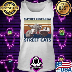 Support Your Local Street Cats Vintage Retro Shirt Tank top