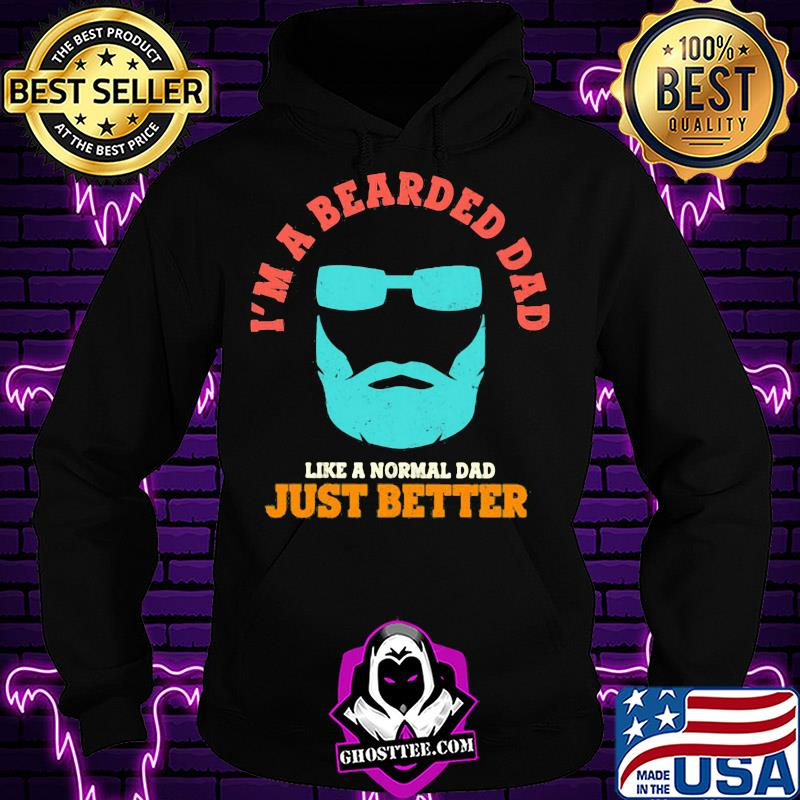 5016d35b i m a bearded dad like a normal dad just better happy father s day shirt hoodie - Home