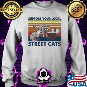 Support Your Local Street Cats Vintage Retro Shirt Sweater