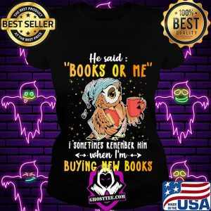 Owl he said books or me i sometimes remember him when i'm buying new books s Ladiestee