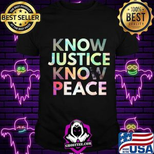 Know justice know peace s Unisex