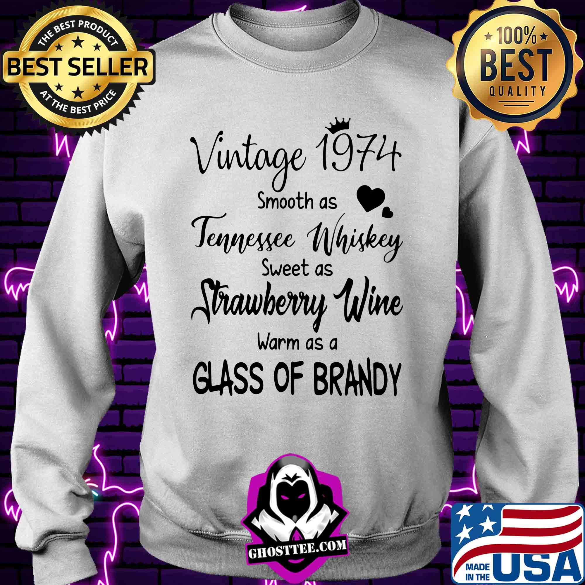 Vintage 1974 smooth as tennessee whiskey sweet as strawberry wine shirt