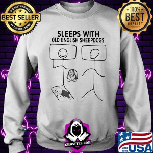 cdecea1c sleeps with old english sheepdogs shirt sweater 300x300 - Home