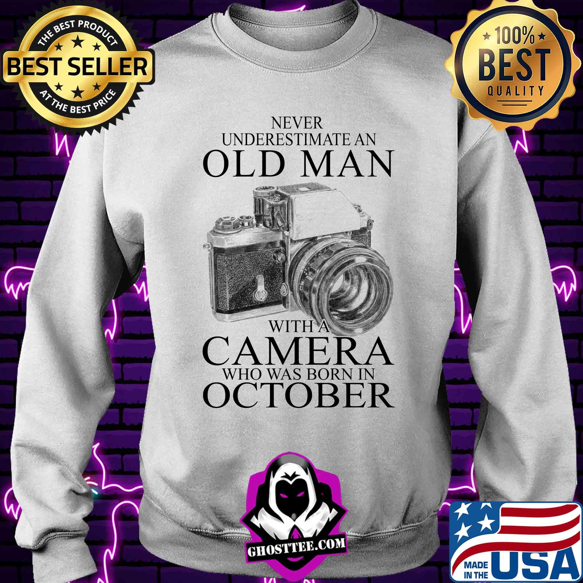 cefd6eb5 never underestimate an old man with a camera who was born in october shirt sweater - Home