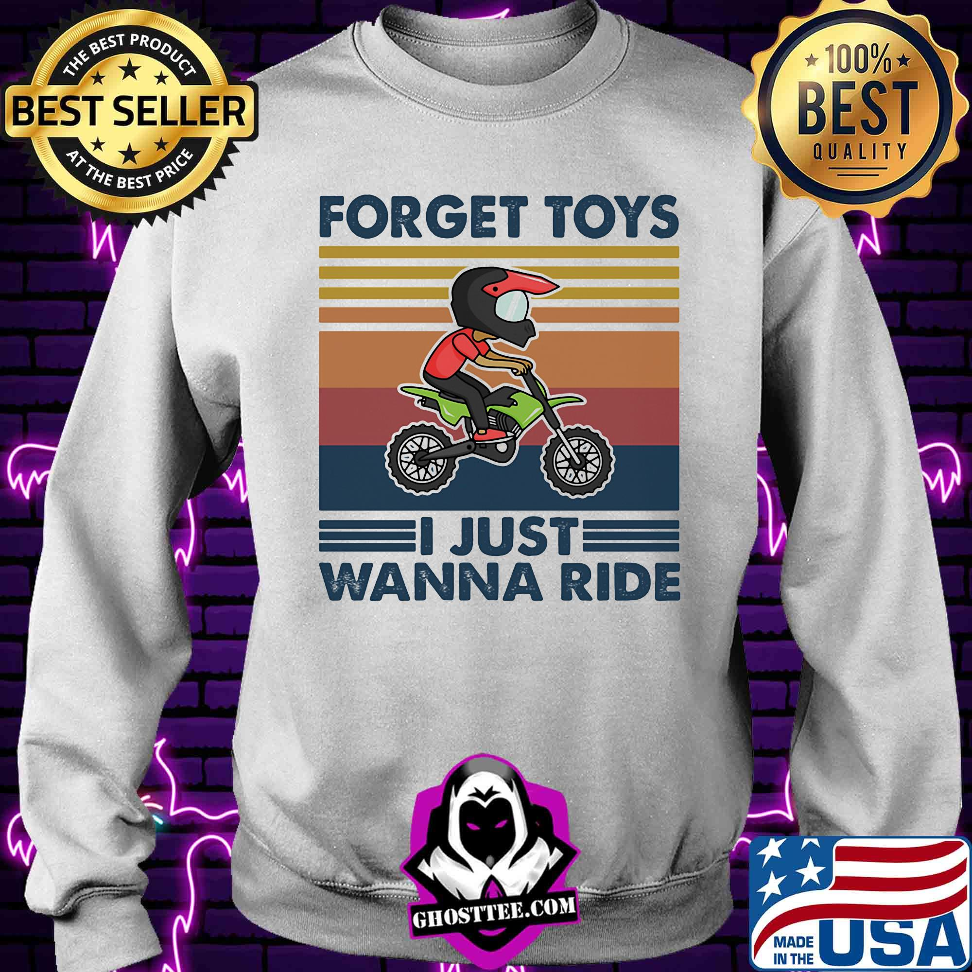 d00650c2 motocross forget toys i just wanna ride vintage shirt sweater - Home