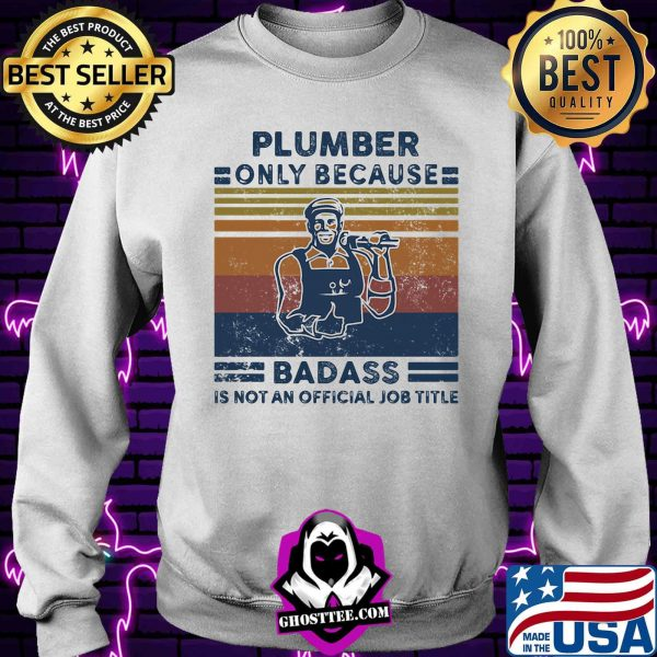Plumber only because badass is not an official job title vintage retro shirt