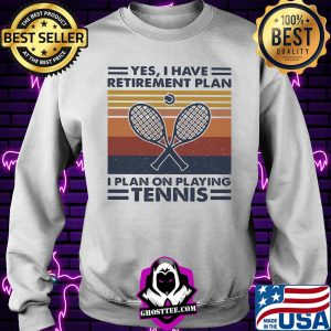 f0dbfb5d yes i have retirement plan i plan on playing tennis vintage retro shirt sweater 300x300 - Home