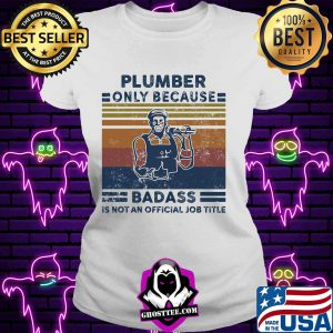 Plumber only because badass is not an official job title vintage retro s V-neck