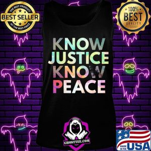 Know justice know peace s Tank Top