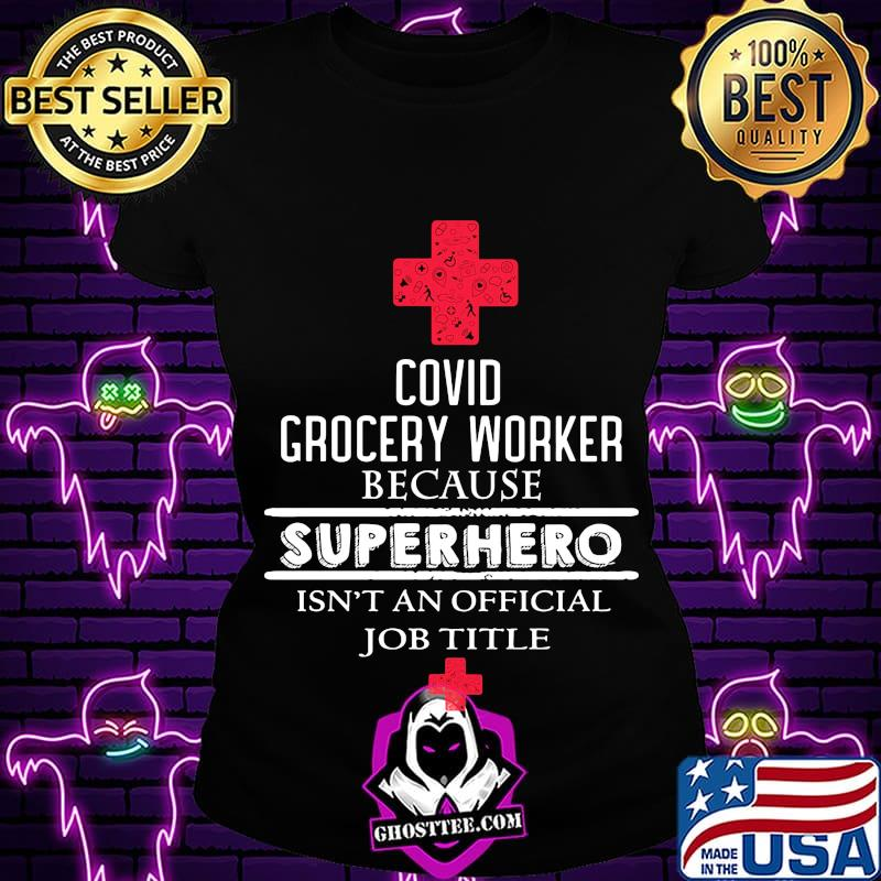 034d8c6c covid grocery worker because superhero isn t an official job title shirt 2 ladiestee - Home