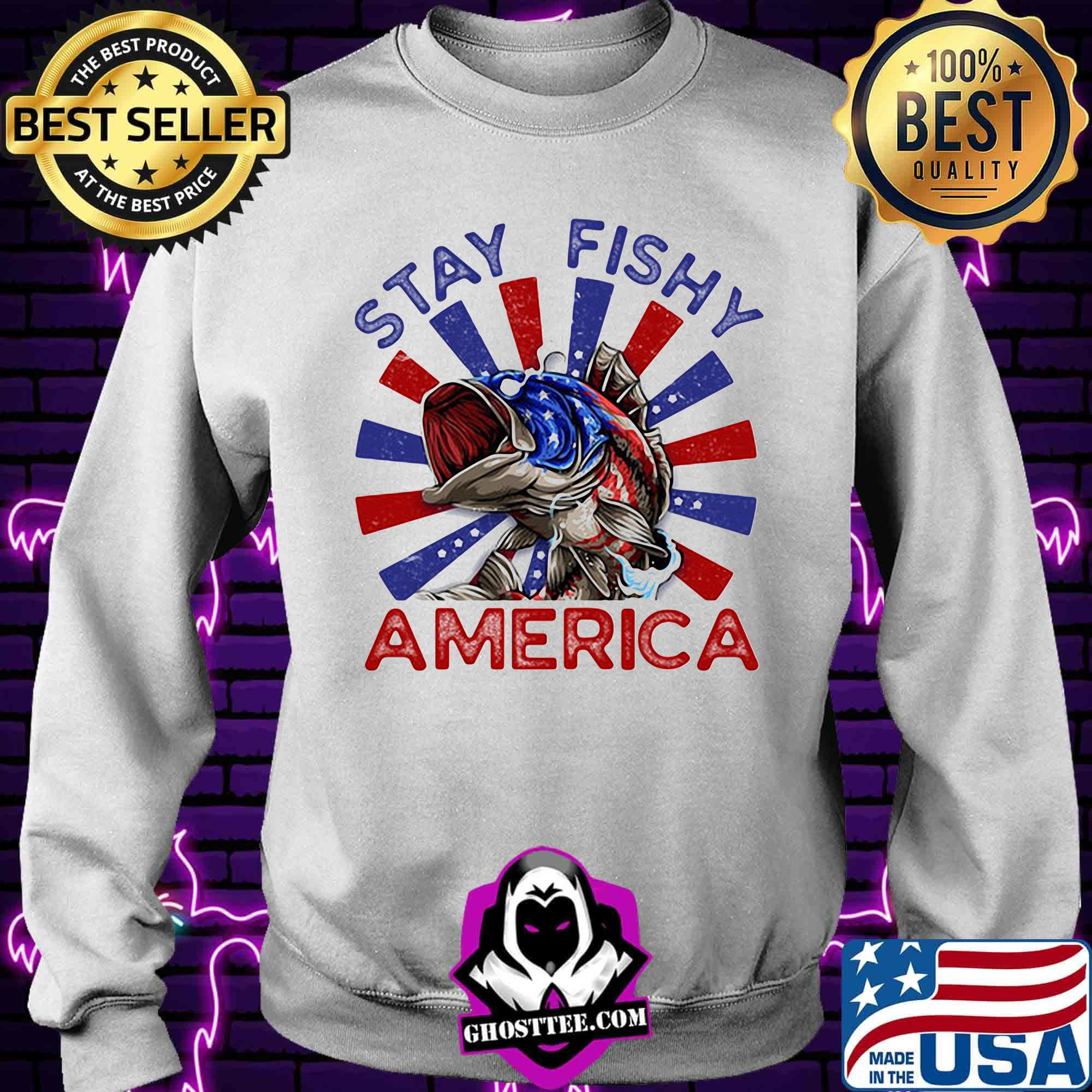 091b0d47 stay fishy american arrested shirt sweater - Home