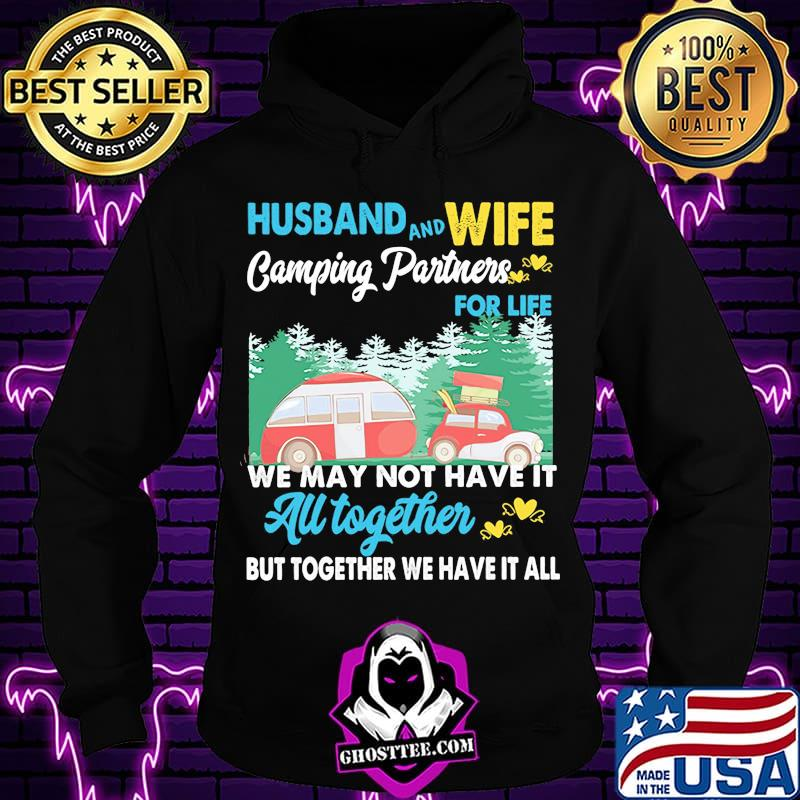 12fd04eb husband and wife camping partners we may not have it all together bu together we have it all rickshaw shirt hoodie - Home