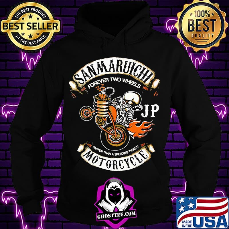 20acd87d skeleton sam maruichi forever two wheels jp faster than a speeding ticket motorcycle shirt hoodie - Home