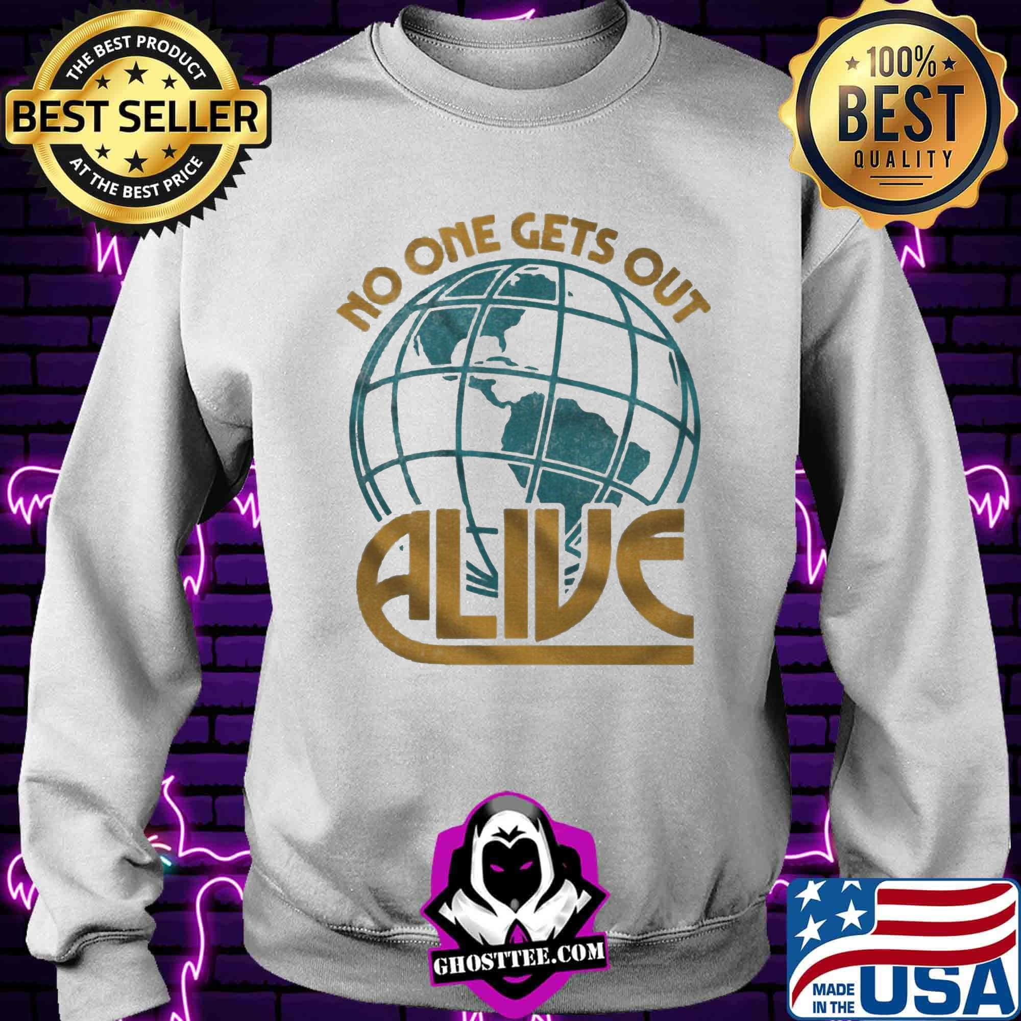 3b3a9108 no one gets out alive earth american shirt sweater - Home