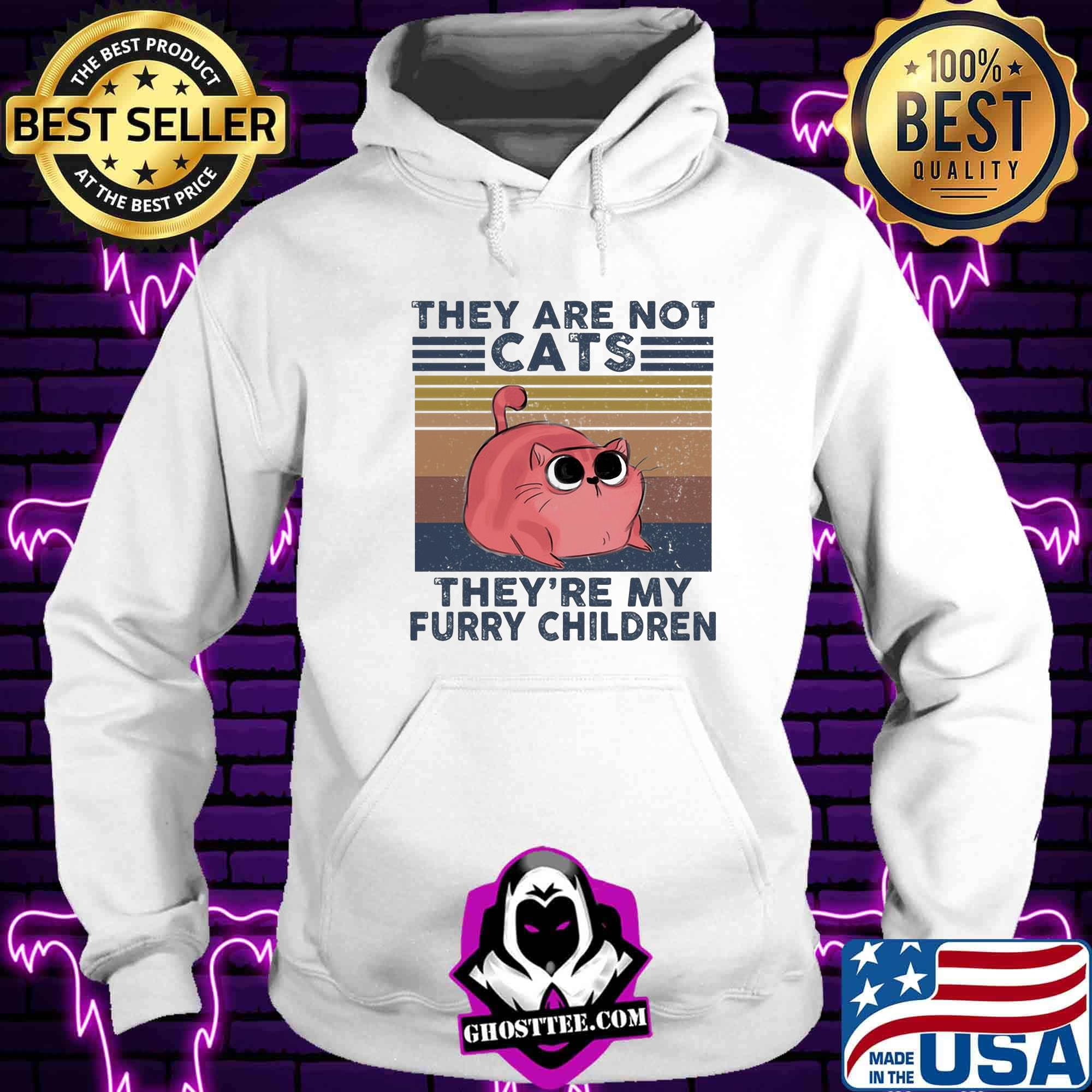 447dde5f they are not cats they re my furry children vintage retro shirt hoodie - Home